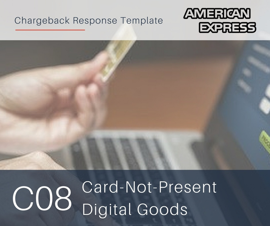 chargeback-response-template-for-amex-reason-code-c08-cnp-digital-goods.jpg