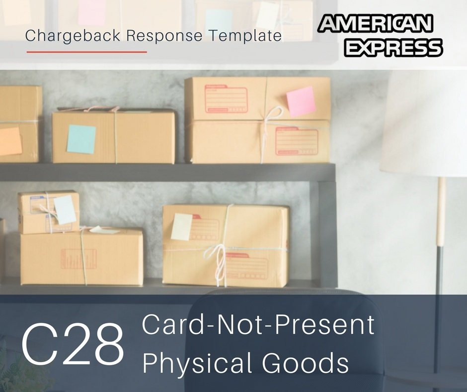 chargeback-response-template-for-amex-reason-code-c28-cnp-physical-goods.jpg