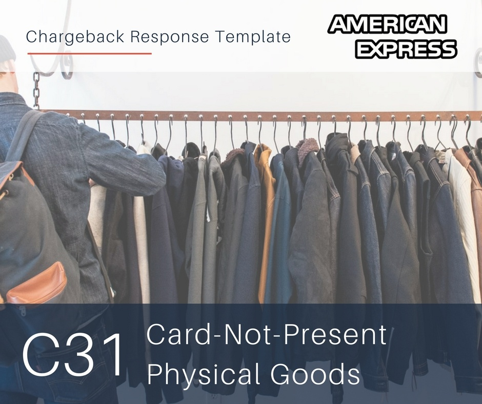 chargeback-response-template-for-amex-reason-code-c31-cnp-physical-goods-.jpg