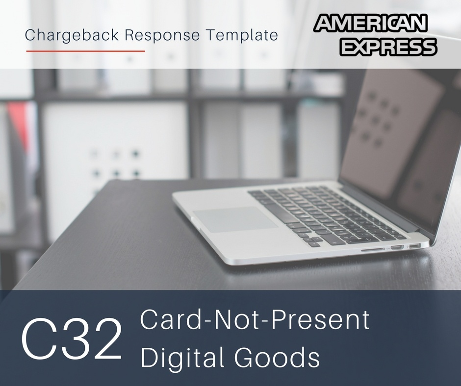 chargeback-response-template-for-amex-reason-code-c32-cnp-digital-goods.jpg