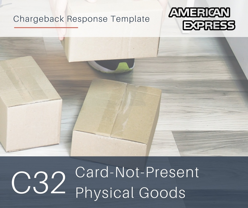 chargeback-response-template-for-amex-reason-code-c32-cnp-physical-goods.jpg