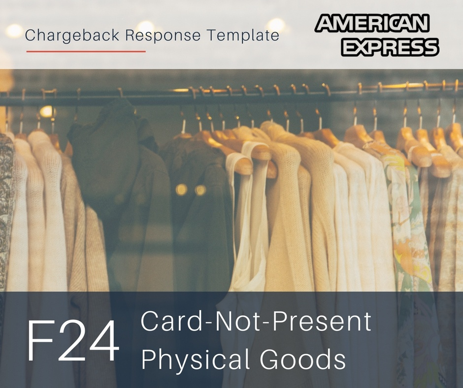chargeback-response-template-for-amex-reason-code-f24-cnp-physical-goods.jpg