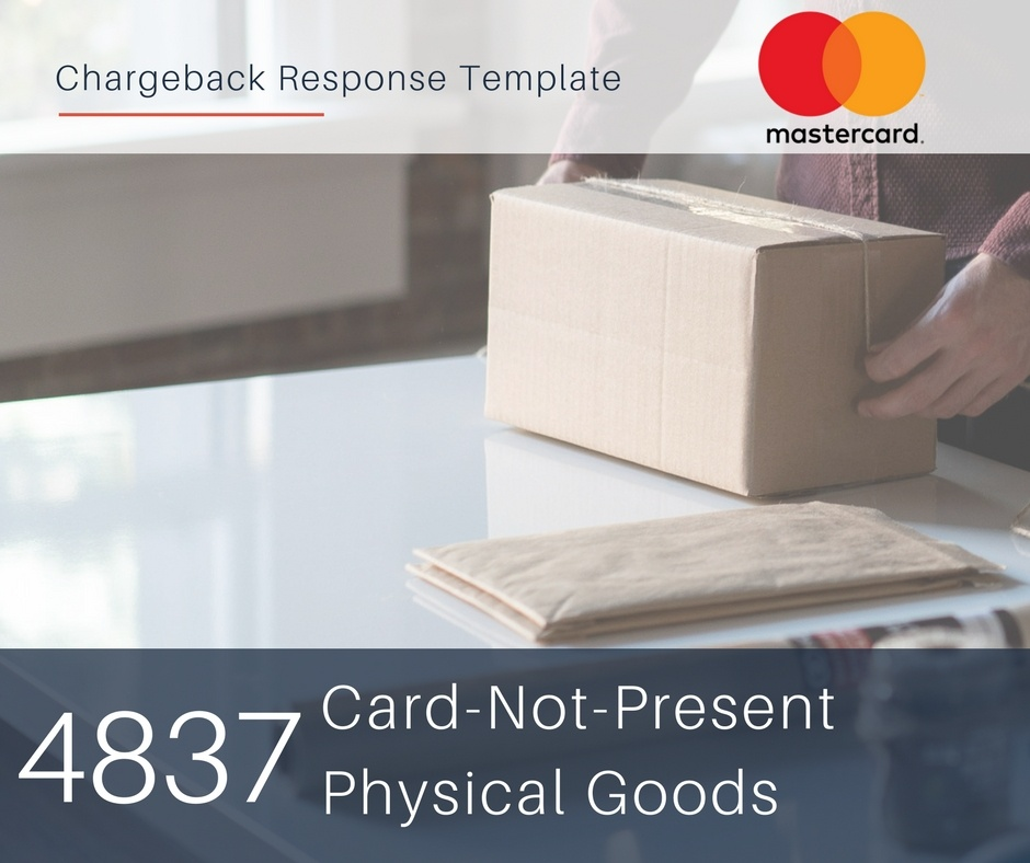 chargeback-response-template-for-mastercard-reason-code-4837-cnp-physical-goods.jpg