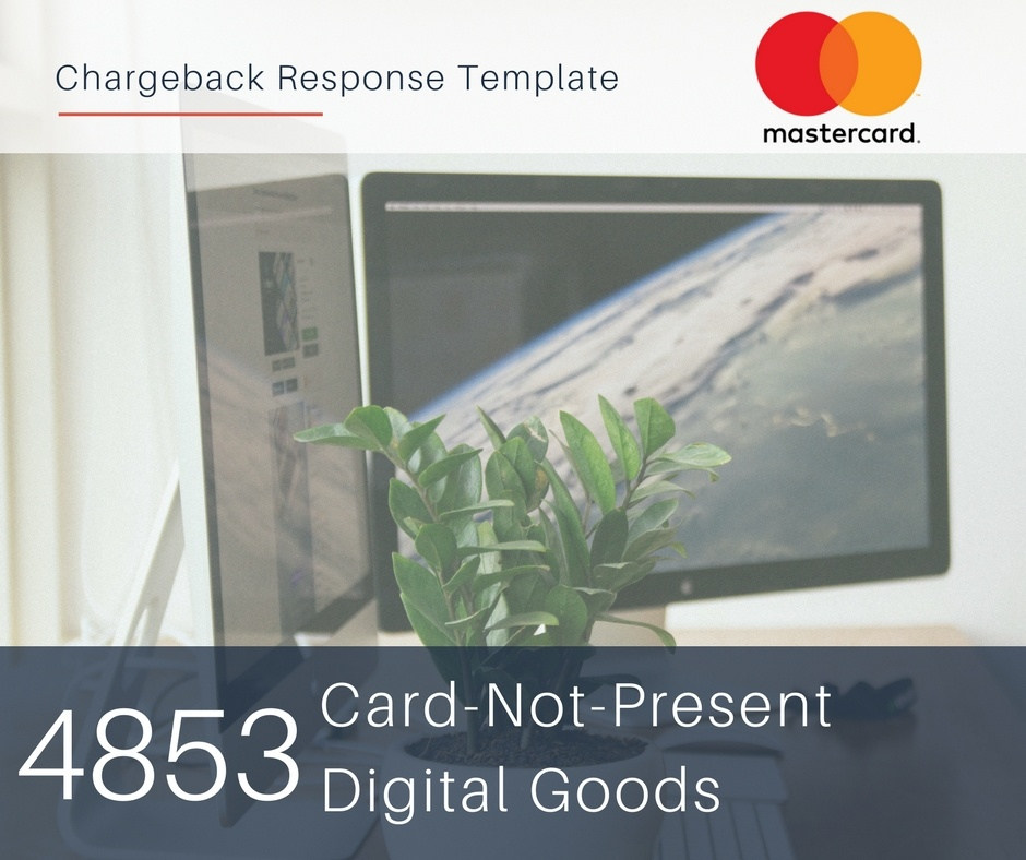 chargeback-response-template-for-mastercard-reason-code-4853-cnp-digital-goods.jpg