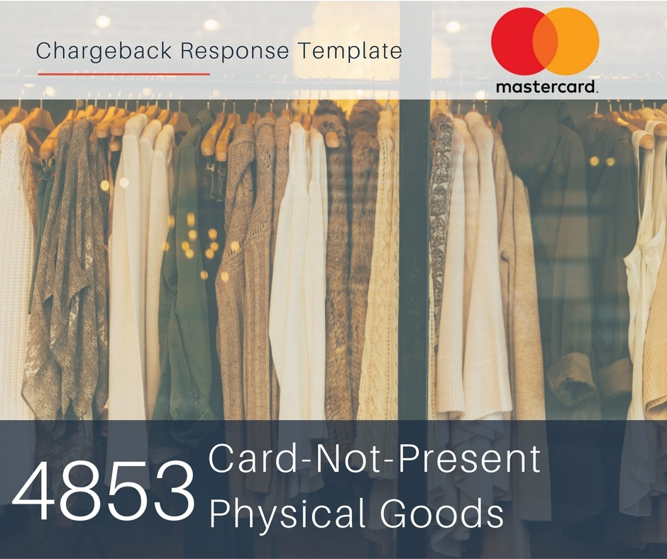 chargeback-response-template-for-mastercard-reason-code-4853-cnp-physical-goods.jpg