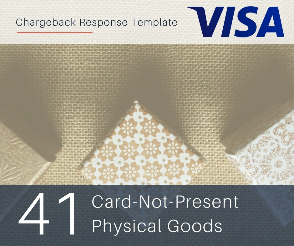chargeback-response-template-for-visa-reason-code-41-cnp-physical-goods.jpg