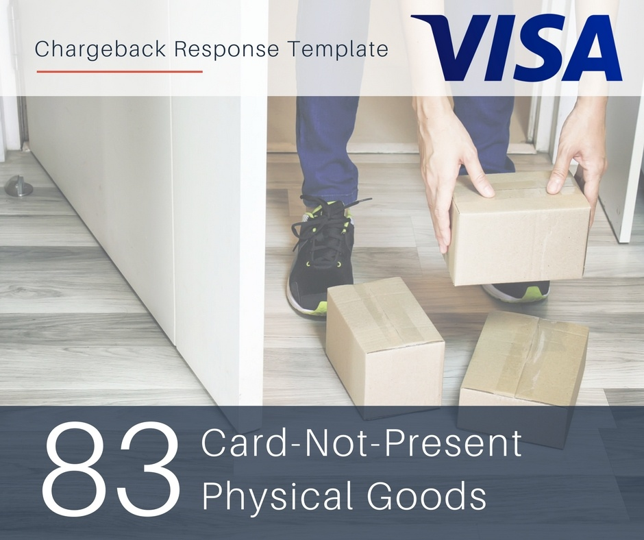 chargeback-response-template-for-visa-reason-code-83-cnp-physical-goods.jpg